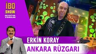 Ankara Rüzgarı & Estarabim - Erkin Koray - Canlı Performans