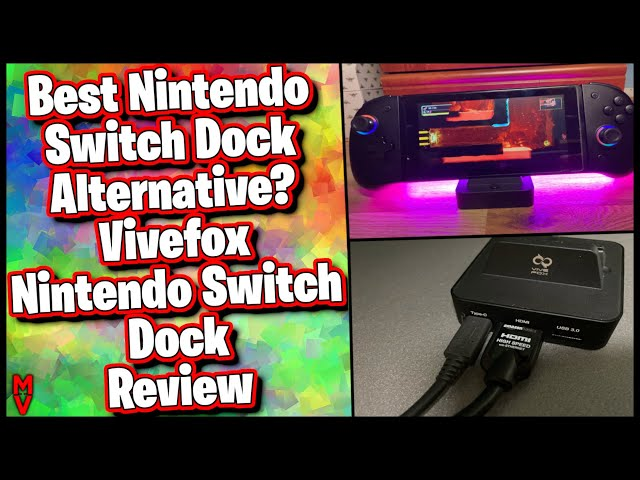 Best Nintendo Switch Dock Alternative? Vivefox Nintendo Switch Dock Review || MumblesVideos