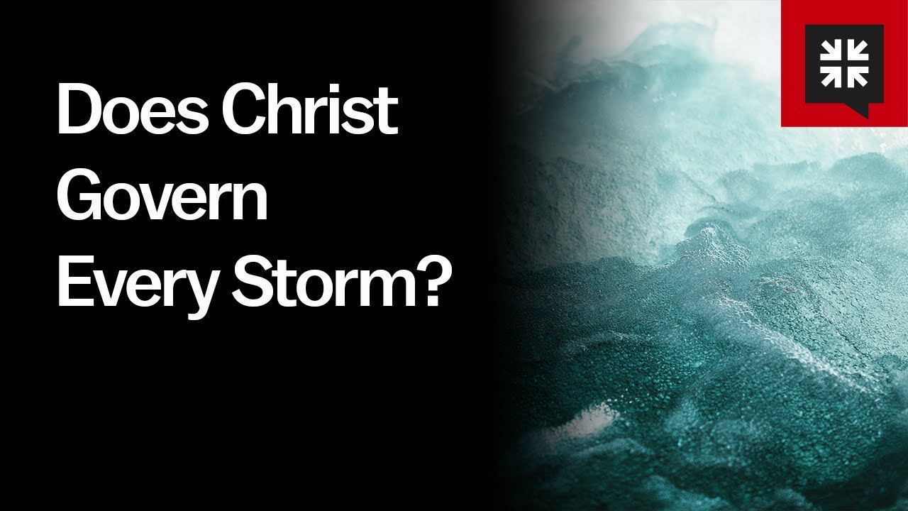 Does Christ Govern Every Storm? // Ask Pastor John