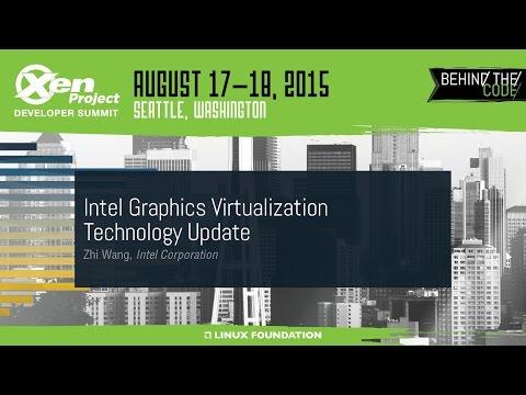 XPDS15 - Intel Graphics Virtualization Technology Update