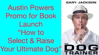 "Book Launch ""how To Find And Select Your Ultimate Dog"""