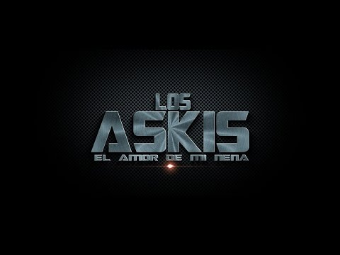 EL AMOR DE MI NENA ((VIDEO OFICIAL)) LOS ASKIS