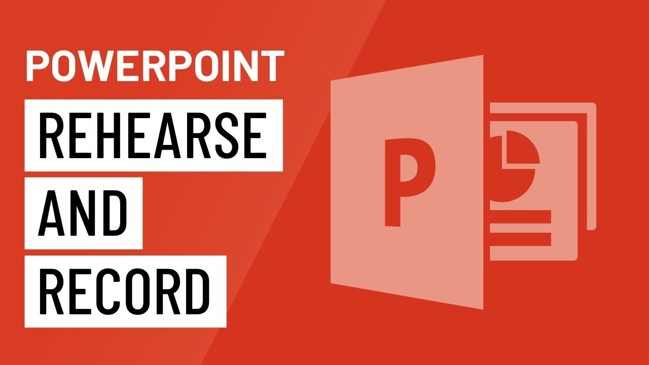 PowerPoint: Rehearsing and Recording Your Presentation