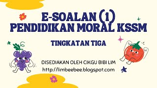 e-Soalan 1 Pendidikan Moral KSSM Tingkatan 3