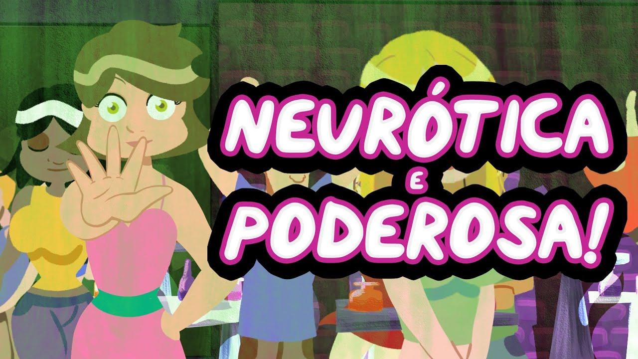 Neuroses Femininas! (Show das Poderosas)(Por que as Namoradas)