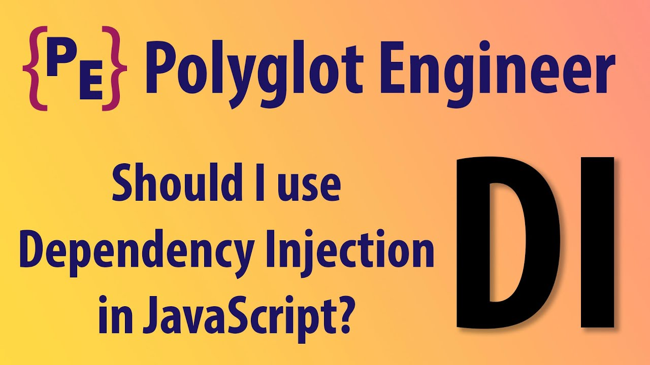 Should You Use Dependency Injection in JavaScript?