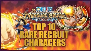 ONE PIECE TREASURE CRUISE - Top 10 Rare Recruit Characters