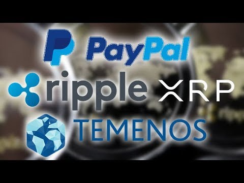 "Ripple XRP: Is ""The Temenos Connection"" The Piece We Need For XRP/PayPal Integration?"