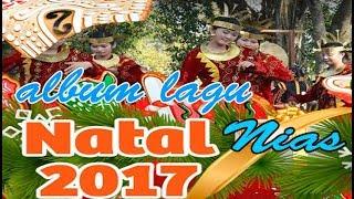 ALBUM NONSTOP LAGU NATAL NIAS TERBARU 2017