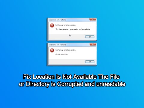 Fix Location Is Not Available The File Or Directory Is Corrupted