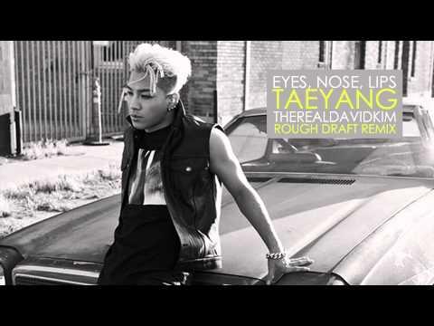 TAEYANG (BIG BANG) - EYES, NOSE, LIPS THEREALDAVIDKIM REMIX слушать онлайн композицию