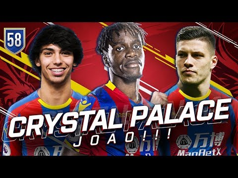 FIFA 19 CRYSTAL PALACE CAREER MODE 58 - JOAO FELIX IS THE BEST TALENT IN THE WORLD