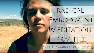 Radical Dreamwork Body Centered Meditation Practice
