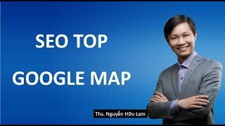 SEO Google Map, Hướng dẫn SEO lên TOP với Google Map 2019