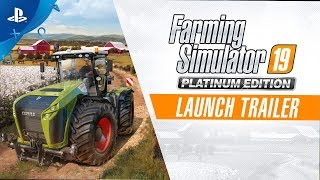 Farming Simulator 19 Platinum Edition - Launch Trailer | PS4