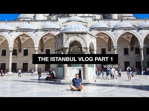 The Istanbul Vlog Part 1 - Vlog 64