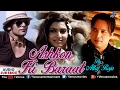 Ashkon Ki Baraat - Altaf Raja | Romantic Hindi Songs - Latest Album Songs | Audio Jukebox video