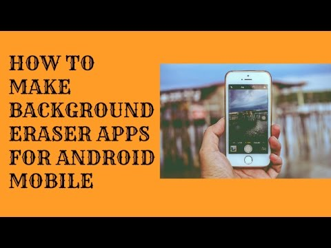how to make photo background eraser app android mobile ...