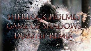 Sherlock Holmes Game Of Shadows Dubstep Remix