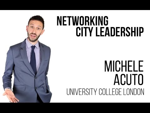 Michele Acuto - Networking city leadership