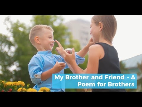 My Brother And Friend - A Poem For Brother