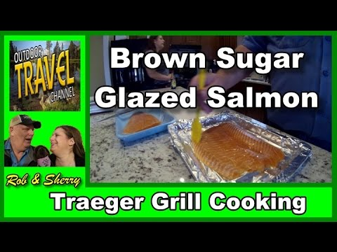 Smoked Brown Sugar Glazed Salmon In The Traeger Grill | Outdoor Travel Channel #traeger #salmon