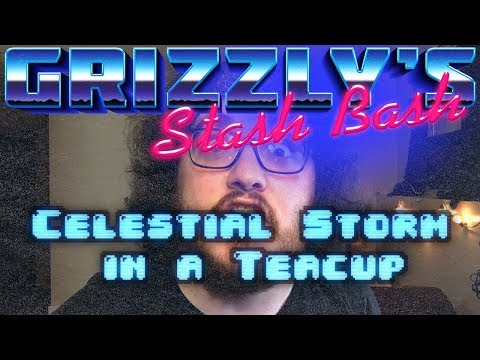 Grizzly's Stash Bash - CELESTIAL STORM IN A TEACUP (feat. BohBear)