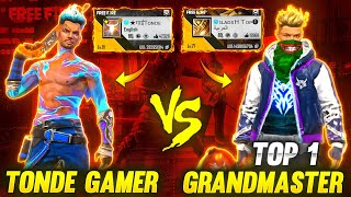 Grandmaster Top 1 Player From Bangladesh vs Tonde Gamer Best Clash Battle - Who Will Win?? Free Fire