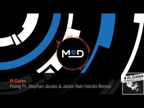 Ill Gates - Flying Ft. Stephan Jacobs & Jackie Rain (Vantix Remix)