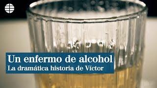Víctor, un enfermo de alcohol. La dramática historia de una adicción.