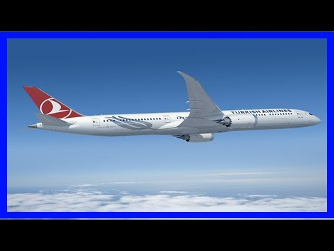 Breaking News | Turkish airlines signs $11bn deal to buy boeing 787-9 dreamliners
