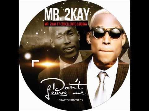 Mr 2kay dont leave me