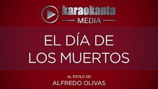 Karaokanta - Alfredo Olivas - El Día De Los Muertos