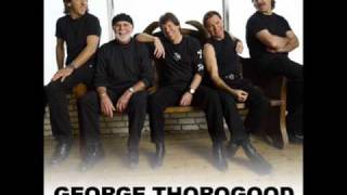 George Thorogood and the Destroyers - bad to the bone