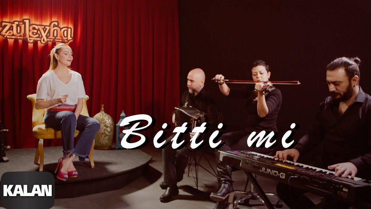 Züleyha - Bitti mi (Akustik Versiyon) [ Official Music Video © 202021 Kalan Müzik ]