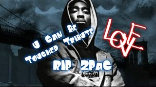 Watch Tupac Shakur U Can Be Touched video