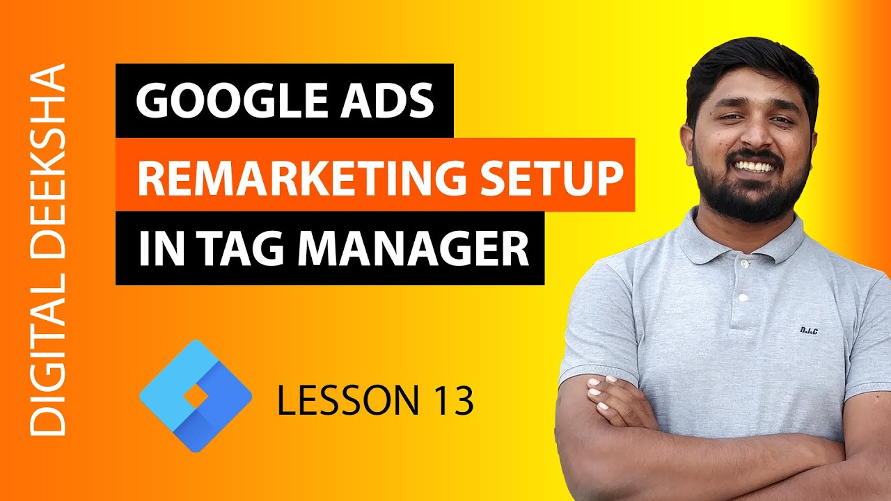 Google Tag Manager – Google Ads Remarketing Tag Setup with GTM (2020) | Part 13