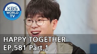 Happy Together I 해피투게더 EP.581 Part.1[ENG, CHN/2019.04.04]