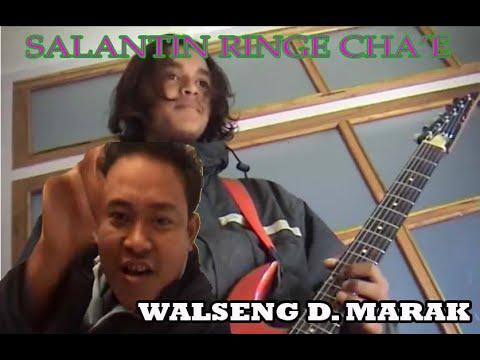 Garo Modern Song. Salantin Ringe Cha'e By Walseng D. Marak