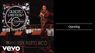 Gilberto Santa Rosa - Opening (En Vivo - Audio)