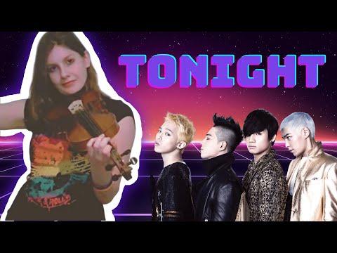 Tonight 빅뱅 Big Bang- Violin Cover