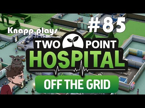 Two Point Hospital #85 - Off the Grid DLC - Old Newpoint Part 6 |