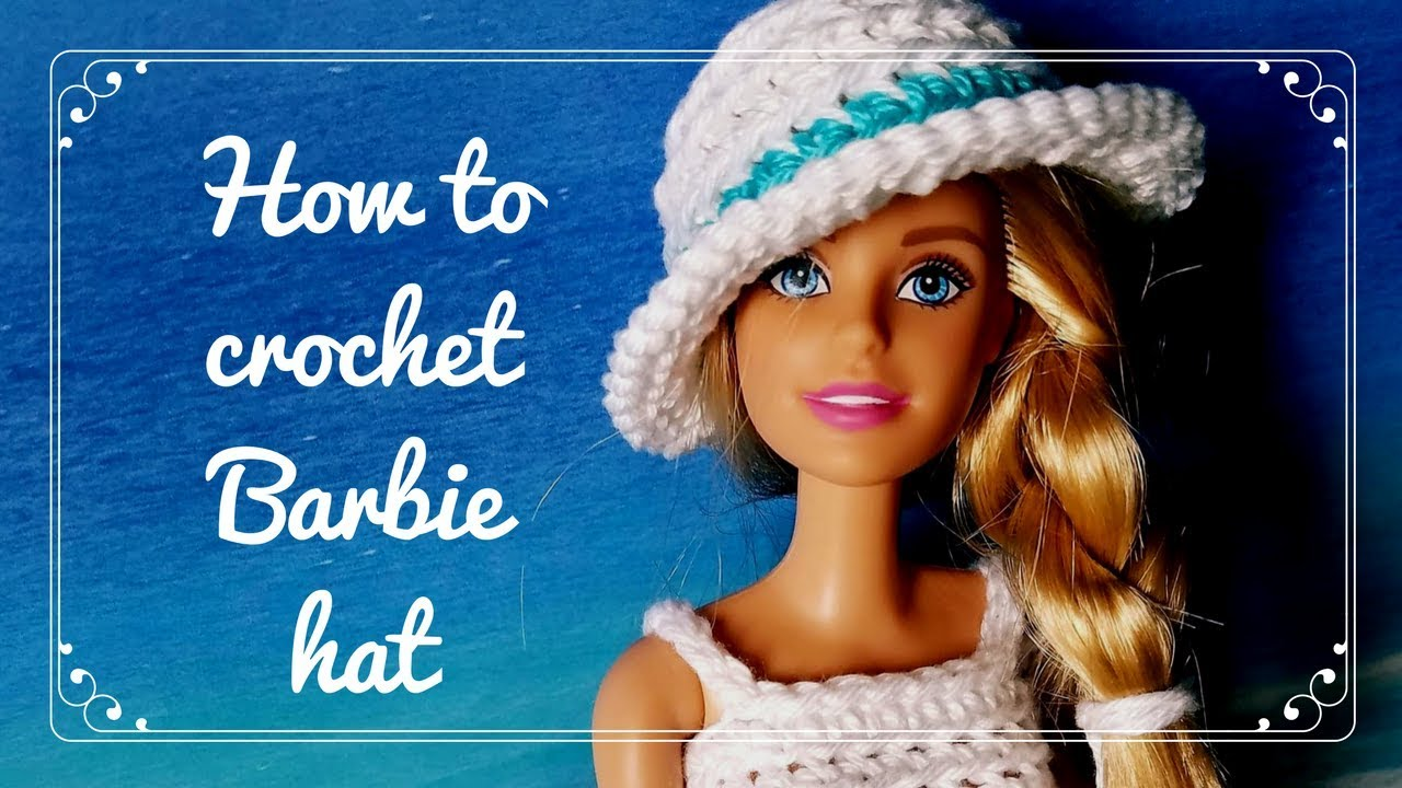 83367a13479 How to crochet Barbie hat - YouTube