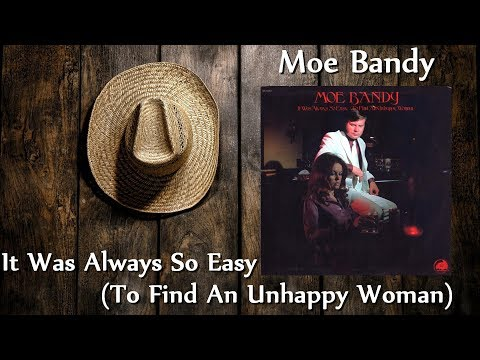 Moe Bandy   It Was Always So Easy To Find An Unhappy Woman