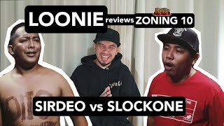 LOONIE | BREAK IT DOWN: Rap Battle Review E174 | ZONING 10: SIRDEO vs SLOCKONE