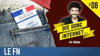 VERINO #8 - Le front national // Dis donc internet...