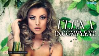 Repeat youtube video Elena Gheorghe - Incomplete (Official Audio)