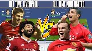 LIVERPOOL'S ALL TIME XI VS MAN UNITED'S ALL TIME XI - FIFA 19 EXPERIMENT