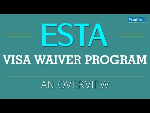 Electronic System for Travel Authorization (ESTA): An Overview For Visa Waiver Program Traveler
