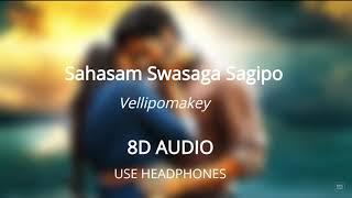 Vellipomakey (8D AUDIO 🎧) - Saahasam Swaasaga Saagipo